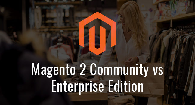Magento 2 Community Vs Enterprise Edition