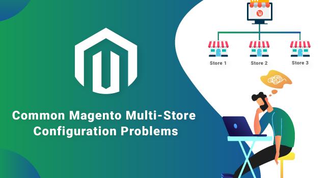 Common Magento Multi-Store Configuration Problems