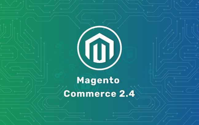 Meet the Soaring eCommerce Demands with Magento Commerce 2.4