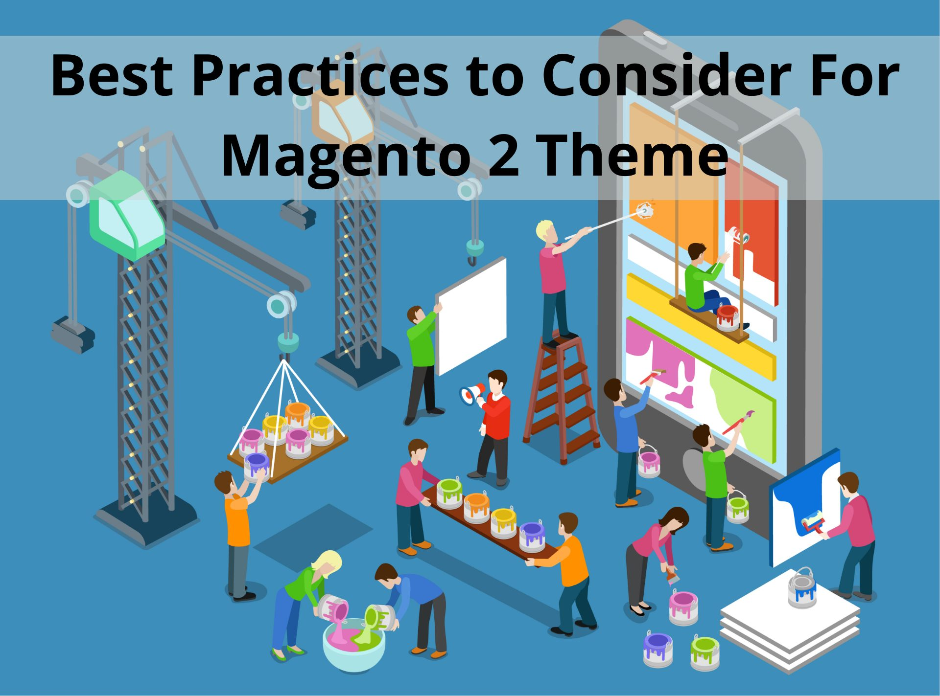 Best Practices to Consider for Magento 2 Theme Development