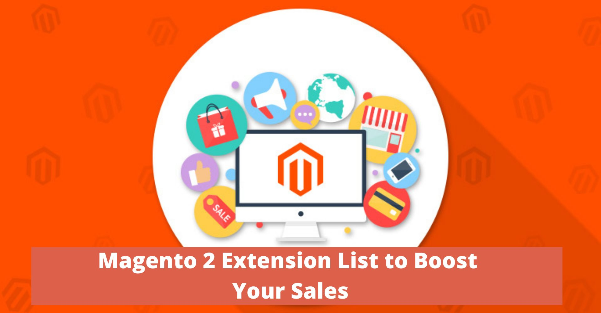 Magento 2 Extension List to Boost Your Sales