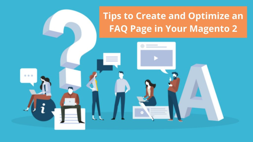 Tips to Create and Optimize an FAQ Page in Your Magento 2