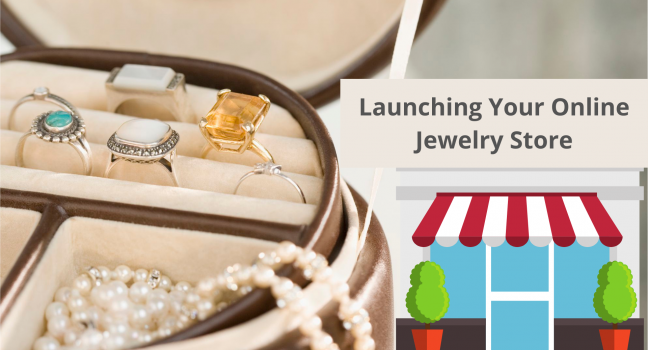 A Detailed Guide To Launching Your Online Jewelry Store
